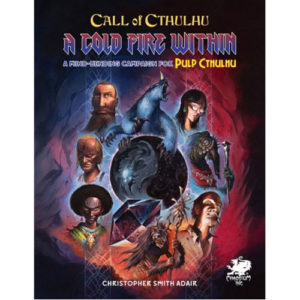 A Cold Fire Within: Call of Cthulhu 7th Pulp