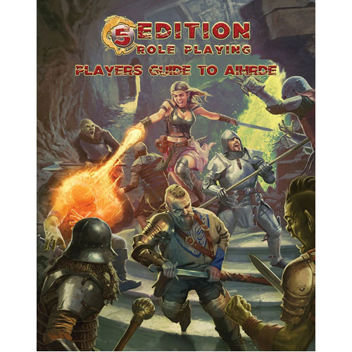 5th Edition Adventures RPG: Player's Guide to Aihrde