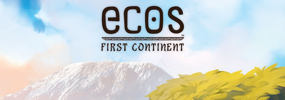 What We've Been Playing - Ecos First Continent