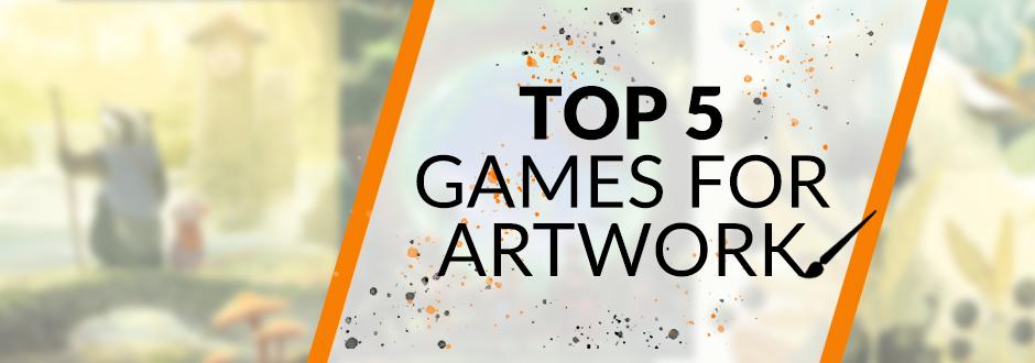 Top Five Games For Artwork
