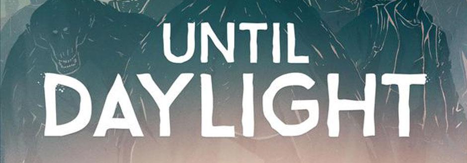 Until-Daylight