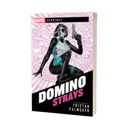 Domino: Strays - A Marvel Heroines Novel