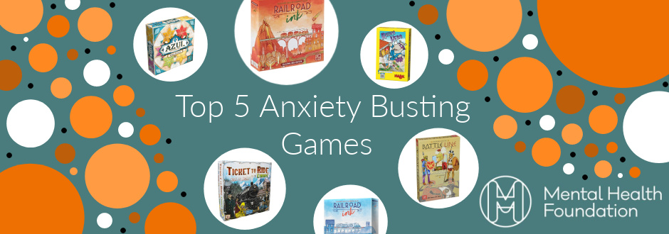 Top 5 Anxiety Busting Games