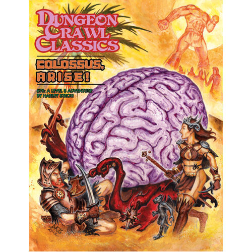 Dungeon Crawl Classics RPG: 76 - Colossus, Arise!