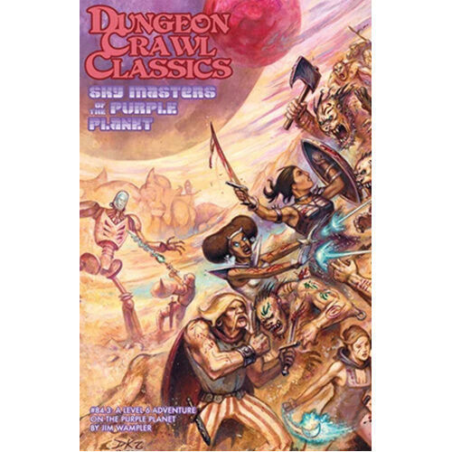 Dungeon Crawl Classics RPG: 84.3 - Sky Masters Of The Purple Planet