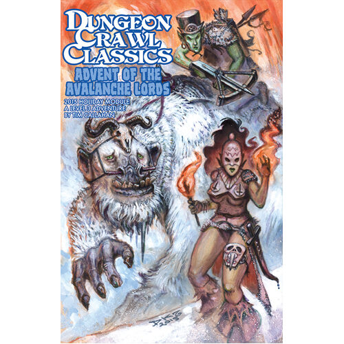 Dungeon Crawl Classics RPG: Holiday Module - Advent Of The Avalanche Lords