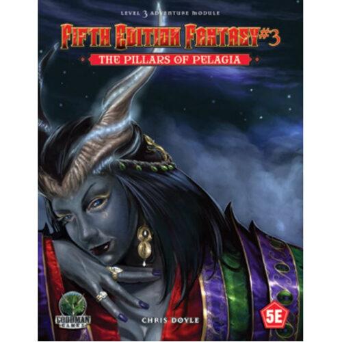 Fifth Edition Fantasy: 3 - The Pillars Of Pelagia