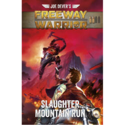 Joe Dever's Freeway Warrior 2: Slaughter Mountain Run (Choose Your Own Adventure Book)