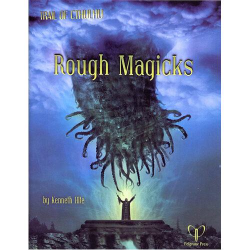 Trail of Cthulhu RPG: Rough Magicks
