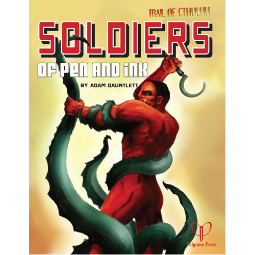 Trail of Cthulhu RPG: Soldiers of Pen and Ink