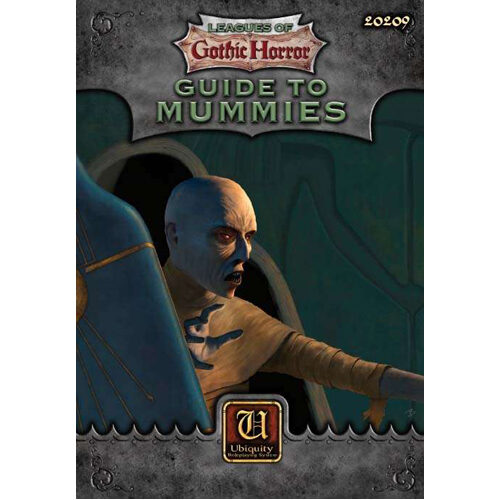 Ubiquity: Leagues of Gothic Horror - Guide To Mummies