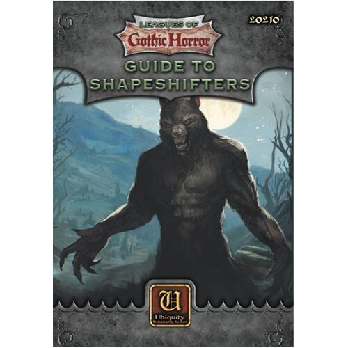 Ubiquity: Leagues of Gothic Horror - Guide To Shapeshifters