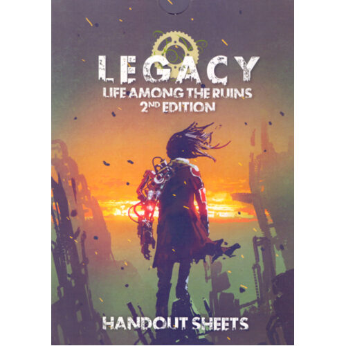 Legacy: Life Among the Ruins RPG 2nd Edition - Handout Sheets