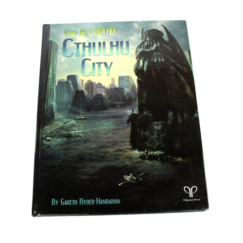 Trail of Cthulhu RPG: Cthulhu City