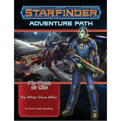 Starfinder Adventure Path #37: The White Glove Affair (Fly Free or Die 4 of 6)