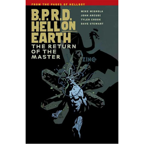 B.P.R.D. HELL ON EARTH VOLUME 6: THE RETURN OF THE MASTER (Paperback)