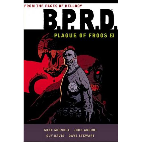 B.P.R.D.: Plague of Frogs Volume 3 (Paperback)