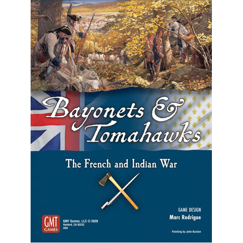 Bayonets and Tomahawks: The French & Indian War