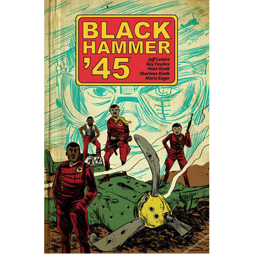 Black Hammer '45: From the World of Black Hammer (Paperback)