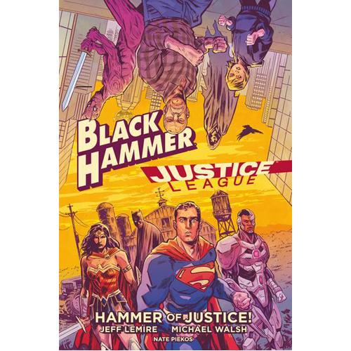 Black Hammer/Justice League: Hammer of Justice! (Hardback)