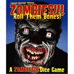 Zombies!!! Roll Them Bones! - A Zombies!!! Dice Game