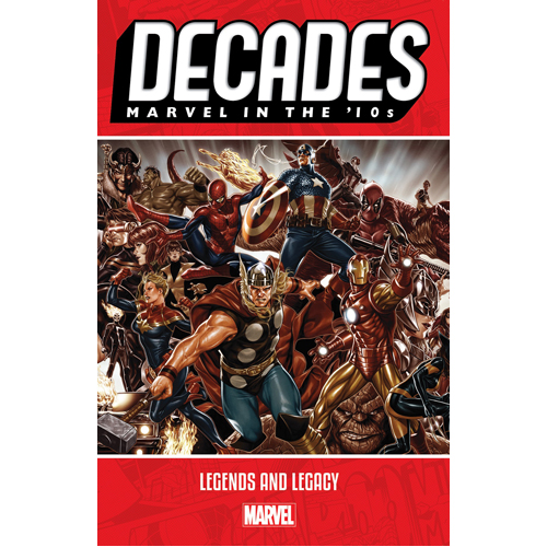 Decades: Marvel in the 10s - Legends and Legacy (Paperback)