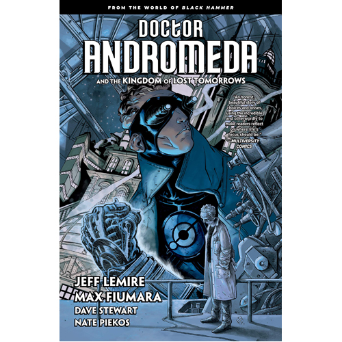 Doctor Andromeda and the Kingdom of Lost Tomorrows: From the World of Black Hammer (Paperback)