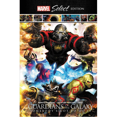 Guardians of the Galaxy: Somebody's Got To Do It Marvel Select Edition (Hardback)