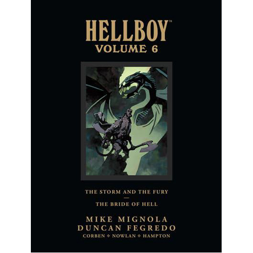 Hellboy Library Edition Volume 6: The Storm and the Fury and The Bride of Hell (Hardback)