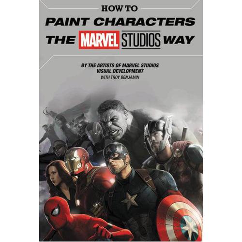 How to Paint Characters the Marvel Studios Way (Hardback)