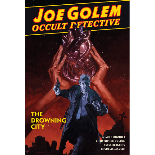 Joe Golem: Occult Detective Vol. 3 - The Drowning City (Hardback)