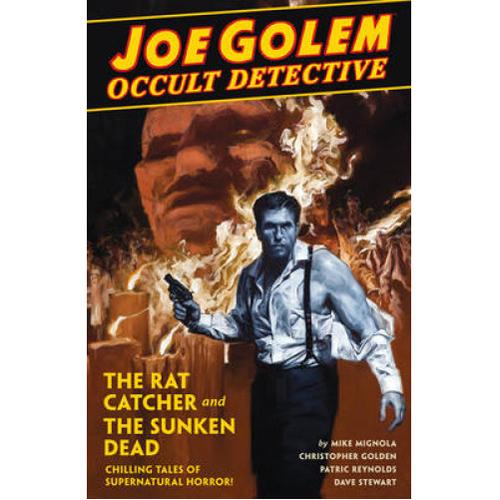 Joe Golem: Occult Detective Volume 1 (Hardback)