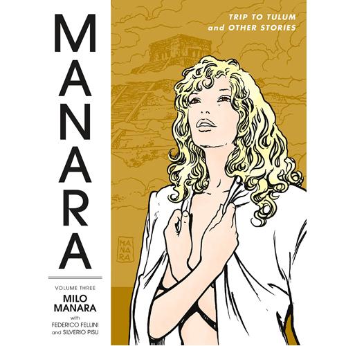 Manara Library Volume 3: Trip to Tulum and Other Stories (Hardback)