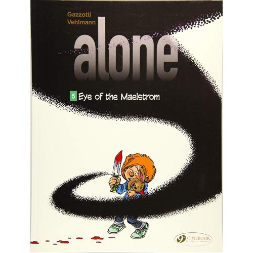 Alone Vol. 5: Eye of the Maelstrom (Paperback)