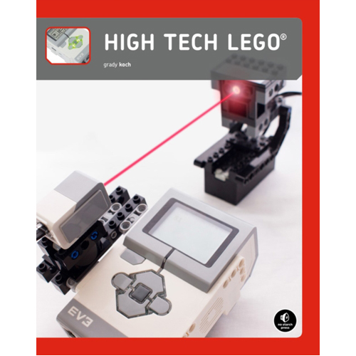 High-tech Lego Projects : 16 Rule-Breaking Inventions