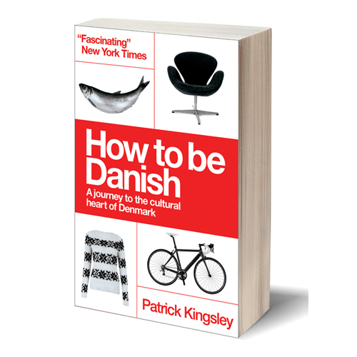 How to be Danish: From Lego to Lund... a Short Introduction to the State of Denmark (Paperback)