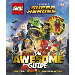 LEGO DC Comics Super Heroes The Awesome Guide: With Exclusive Wonder Woman Minifigure
