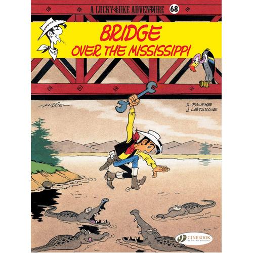 Lucky Luke Vol. 68: Bridge Over the Missisippi (Paperback)