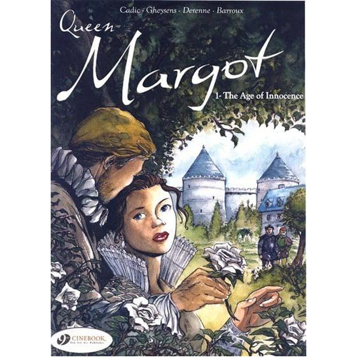 Queen Margot, Vol. 1: The Age of Innocence (Paperback)