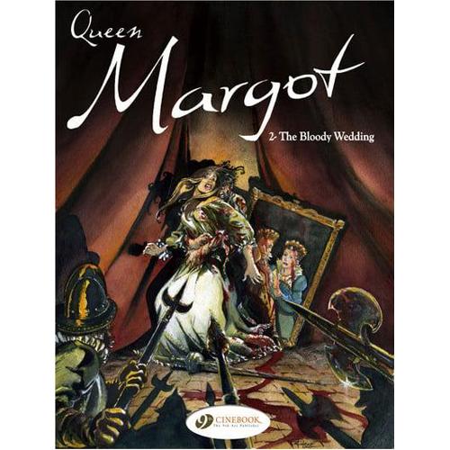 Queen Margot, Vol. 2: The Bloody Wedding (Paperback)
