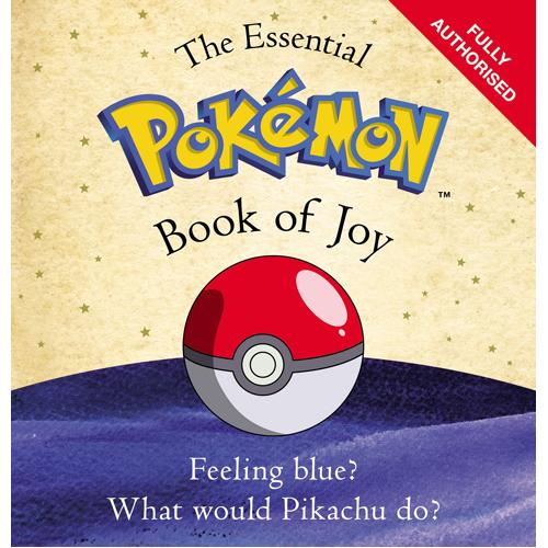 The Essential Pokemon Book of Joy: Official (Hardback)