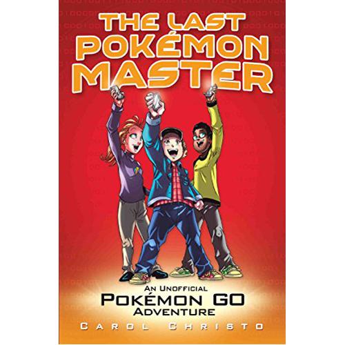 The Last Pokemon Master: An Unofficial Pokemon Go Adventure