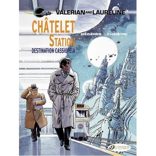 Valerian Vol. 9: Ch¡telet Station, Destination Cassiopeia (Paperback)