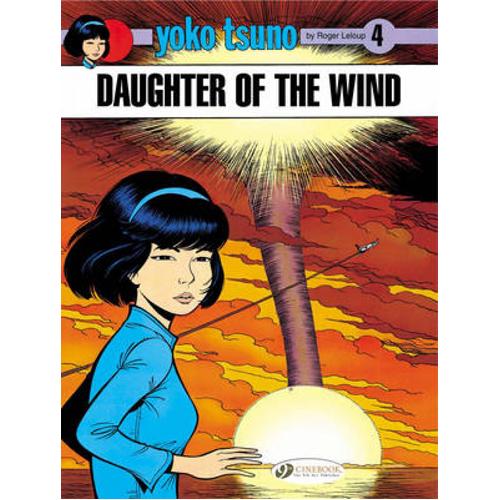 Yoko Tsuno Vol. 4: Daughter of the Wind (Paperback)