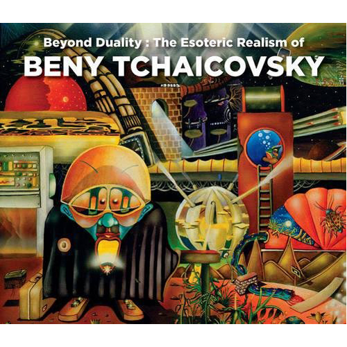 Beyond Duality: The Esoteric Realism of Beny Tchaicovsky