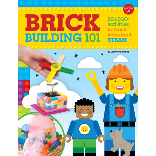 Brick Building 101 : 20 LEGO activities to teach kids about STEAM