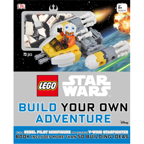 LEGO Star Wars: Build Your Own Adventure : With a Rebel Pilot Minifigure and Exclusive Y-Wing Starfighter