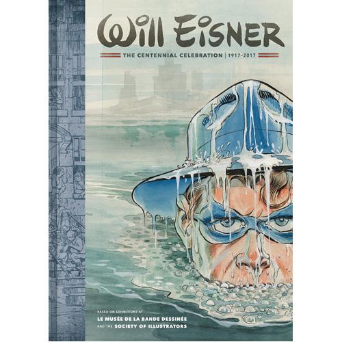 Will Eisner: the Centennial Celebration 1917-2017 (Hardback)